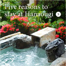 Five reasons to stay at Hanaougi